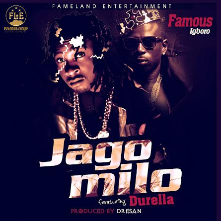 Music: Famous Ft  Durella - Jago (Prod  By Dresan) | @Famousigboro