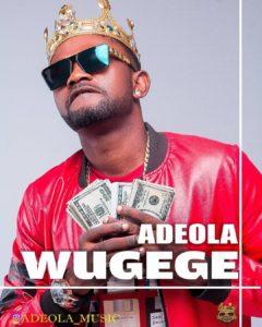 Music: Adeola - Wugege (M&M By HotMixx) | StreetLoaded