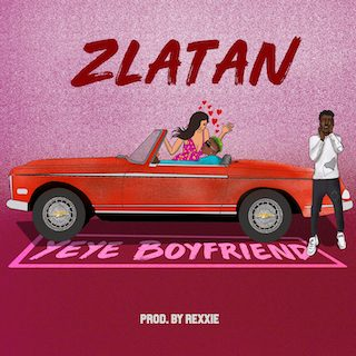 download zlatan-Yeye-Boyfriend