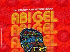 Dj Femzy x SoftBoiKiddo - Abigel